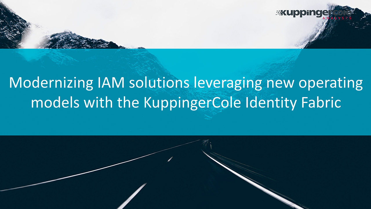 Modernizing IAM solutions leveraging new operating models with the KuppingerCole Identity Fabric