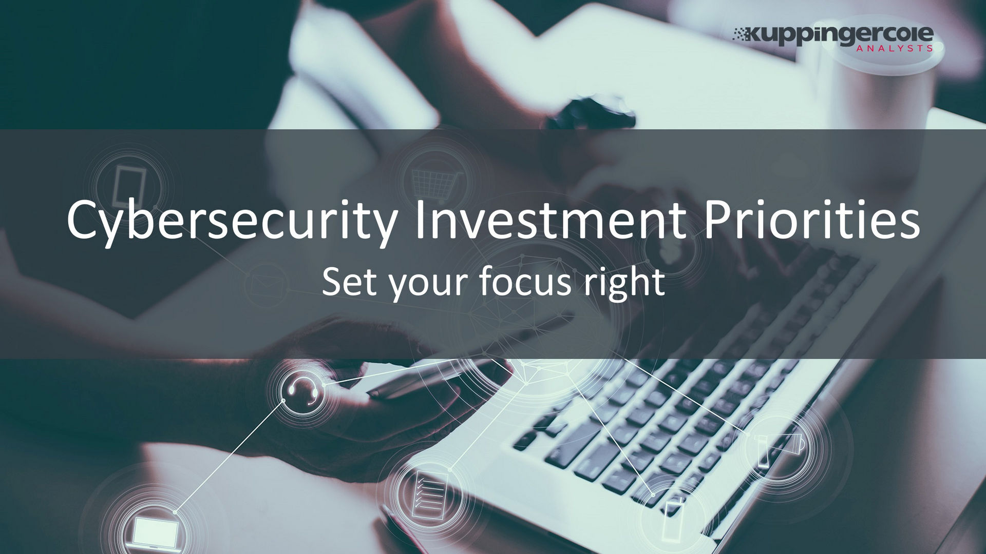 Cybersecurity Investment Priorities - Set Your Focus Right