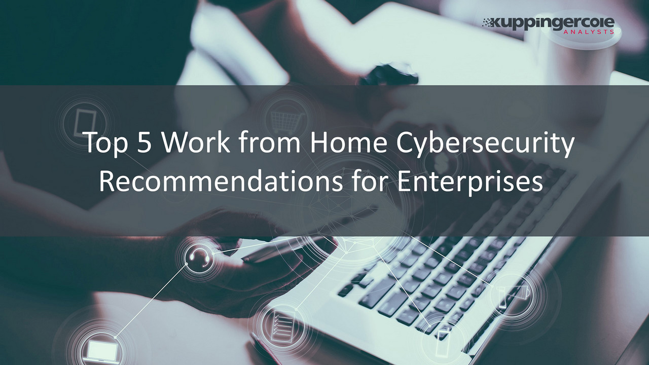 Top 5 Work from Home Cybersecurity Recommendations for Enterprises