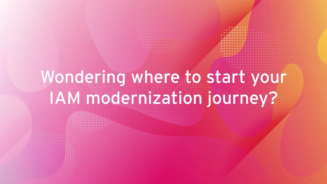 Where to Start Your IAM Modernization Journey